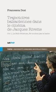 Francesca Dosi - Trajectoires balzaciennes dans le cinéma de Jacques Rivette.