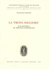 """Francesca Ferrari - La """"prova migliore"""" - Una ricerca di diritto comparato."""