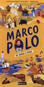 Francesca Ferretti de Blonay et  Oyemathias - Marco Polo - De Veniser à Pékin.
