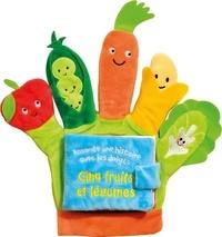 Francesca Ferri et Claire Allouch - Cinq fruits et légumes - Raconte une histoire avec les doigts.
