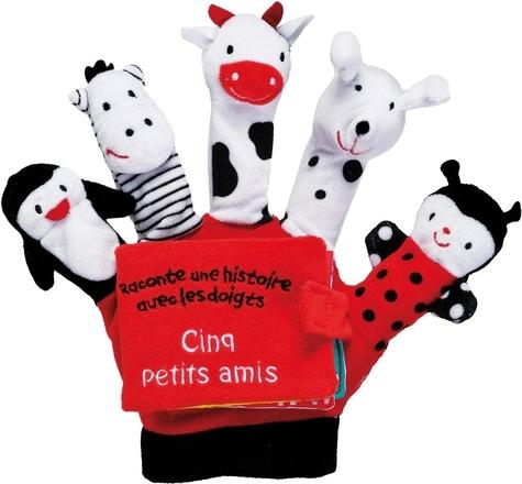 Francesca Ferri et Peggy Pâquerette - Cinq petits amis - Le livre-gant.