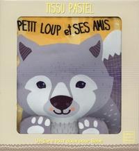 Francesca Ferri et Peggy Pâquerette - Petit loup et ses amis.