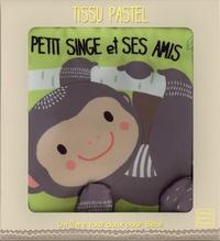 Francesca Ferri et Peggy Pâquerette - Petit singe et ses amis.