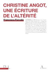 Francesca Forcolin - Christine Angot, une écriture de l'altérité.