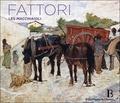 Francesca Giampaolo - Giovanni Fattori - Les Macchiaioli (1825/1908).