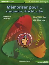 Francesca Gianesin - Mémoriser pour comprendre, réfléchir, créer - La gestion mentale au coeur de l'apprentissage.
