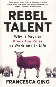 Rebel Talent - Why it Pays to Break the Rules at Work and in Life.pdf