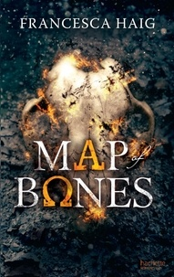 Francesca Haig - Fire sermon - Tome 2 - Map of Bones.