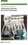 Francesca Kerton et Ray Marriott - Alternative Solvents for Green Chemistry.