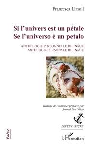 Francesca Limoli - Si l'univers est un pétale - Se l'universo è un petalo - Anthologie personnelle bilingue / Antologia personale bilingue.