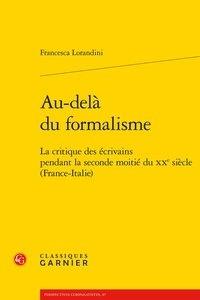 Au-delà du formalisme - La critique des écrivains pendant la seconde moitié du XXe siècle (France-Italie).pdf