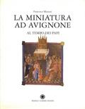 Francesca Manzari - La miniatura ad Avignone - Al tempo dei papi (1310-1410).