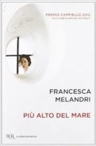 Francesca Melandri - Piu alto del mare.