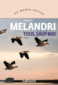 Francesca Melandri - Tous, sauf moi.
