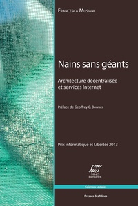 Francesca Musiani - Nains sans géants - Achitecture décentralisée et services Internet.