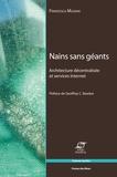 Francesca Musiani - Nains sans géants - Architecture décentralisée et services Internet.