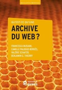 Francesca Musiani et Camille Paloque-Bergès - Qu'est-ce qu'une archive du web?.