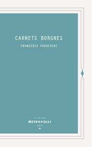 Francesca Parachini - Carnets Borgnes.