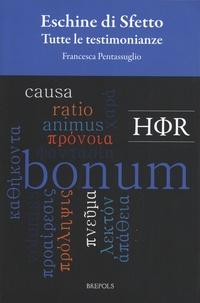 Francesca Pentassuglio - Eschine di Sfetto - Tutte le testimonianze. Edition en italien-grec.