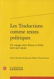 Francesca Piselli et Fausto Proietti - Les traductions comme textes politiques - Un voyage entre France et Italie (XVIe-XXe siècle).