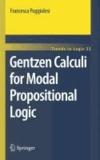 Francesca Poggiolesi - Gentzen Calculi for Modal Propositional Logic.