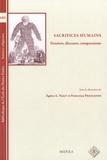 Francesca Prescendi - Sacrifices humains : dossiers, discours, comparaisons.