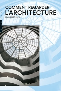Francesca Prina - Comment regarder l'architecture.