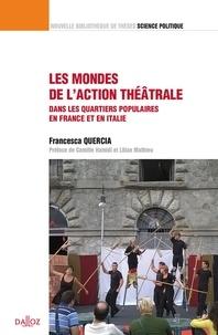 Francesca Quercia - Les mondes de l'action théâtrale - Une comparaison dans les quartiers populaires en France et Italie.