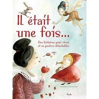 Francesca Rossi - Il était une fois... - Des histoires pour rêver et 20 posters détachables.