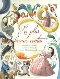 Francesca Rossi - Les plus beaux contes des frères Grimm, Charles Perrault et Hans Christian d'Andersen.