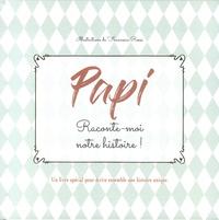 Papi, raconte-moi notre histoire !- Un livre spécial pour écrire ensemble une histoire unique - Francesca Rossi |