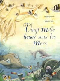 Francesca Rossi et Jules Verne - Vingt mille lieues sous les mers.