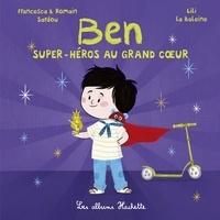 Francesca Sardou et Romain Sardou - Ben, super-héros au grand coeur.