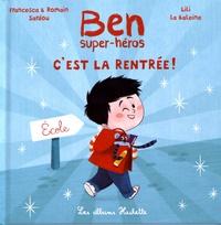 Francesca Sardou et Romain Sardou - Ben, super-héros, c'est la rentrée !.