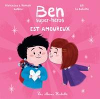 Francesca Sardou et Romain Sardou - Ben, super-héros est amoureux.
