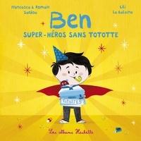 Francesca Sardou et Romain Sardou - Ben, super-héros sans tototte.