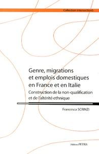 Francesca Scrinzi - Genre, migrations et emplois domestiques en France et en Italie - Construction de la non-qualification et de l'altérité ethnique.