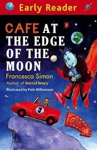 Francesca Simon et Pete Williamson - Cafe At The Edge Of The Moon.