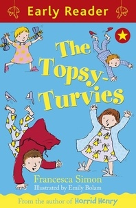 Francesca Simon et Emily Bolam - Early Reader: The Topsy-Turvies.