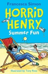 Francesca Simon et Tony Ross - Horrid Henry Summer Fun.