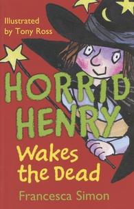 Francesca Simon - Horrid Henry Wakes the Dead.