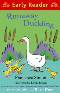 Francesca Simon et Emily Bolam - Runaway Duckling.