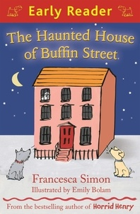 Francesca Simon et Emily Bolam - The Haunted House of Buffin Street.