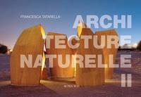 Francesca Tatarella - Architecture naturelle - Tome 2.