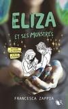 Francesca Zappia - Eliza et ses monstres.