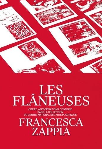 Francesca Zappia - Les Flâneuses - Copies, appropriations, citations dans la collection du Centre national des arts plastiques.