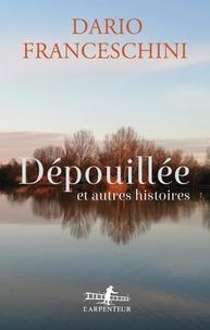 Franceschini Dario - Dépouillée et autres histoires.