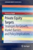 Francesco Baldi - Private Equity Targets - Strategies for Growth, Market Barriers and Policy Implications.