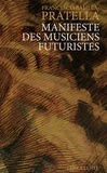 Francesco Balilla Pratella - Manifeste des Musiciens futuristes.