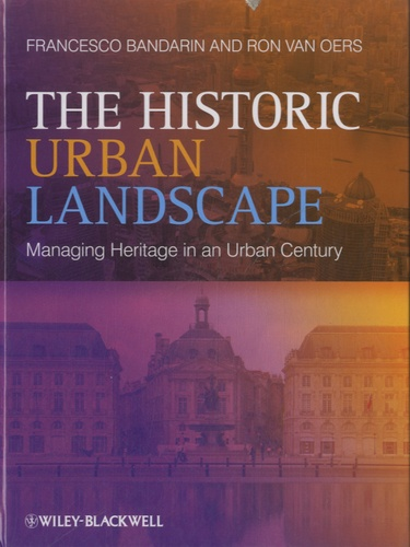 Francesco Bandarin - The Historic Urban Landscape - Managing Heritage in an Urban Century.